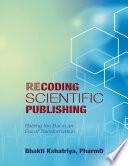 Recoding Scientific Publishing  Raising the Bar In an Era of Transformation