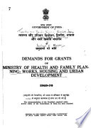 Demands for Grants of Ministry of Health and Family Planning, Works, Housing and Urban Development
