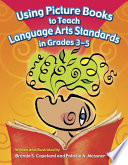 Using Picture Books to Teach Language Arts Standards in Grades 3 5 Book