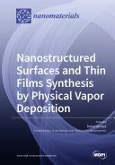 Nanostructured Surfaces and Thin Films Synthesis by Physical Vapor Deposition