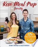 """Keto Meal Prep by FlavCity: 125+ Low Carb Recipes That Actually Taste Good"" by Bobby & Dessi Parrish"