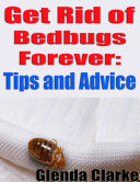 Get Rid of Bedbugs Forever - Tips and Advice