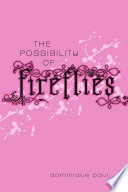 The Possibility Of Fireflies Book PDF