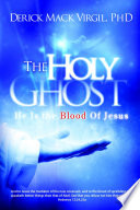 The Holy Ghost  He is the Blood of Jesus