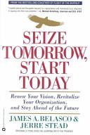 Seize Tomorrow  Start Today