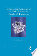 Postcolonial Approaches to Latin American Children's Literature