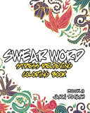 Swear Word Stress Relieving Coloring Book