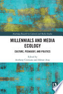 Millennials and Media Ecology