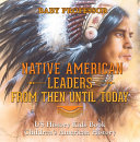 Native American Leaders From Then Until Today   US History Kids Book   Children s American History