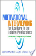 Motivational Interviewing for Leaders in the Helping Professions Book