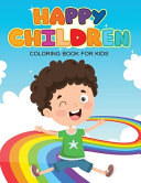 Happy Children Coloring Book for Kids