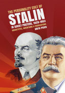 The Personality Cult Of Stalin In Soviet Posters 1929 1953