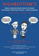 Highbottom S French American English Subject Dictionary Dictionnaire Th Matique Fran Ais Anglais Am Ricain