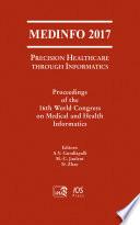 MEDINFO 2017: Precision Healthcare Through Informatics