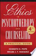 """""""Ethics in Psychotherapy and Counseling: A Practical Guide"""" by Kenneth S. Pope, Melba J. T. Vasquez"""