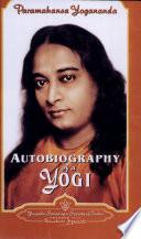"""Autobiography of a Yogi"" by Sri Sri Paramahansa Yogananda"