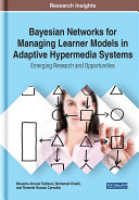 Bayesian Networks for Managing Learner Models in Adaptive Hypermedia Systems  Emerging Research and Opportunities