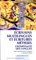 Ecrivains multilingues et écritures métisses