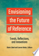 Envisioning The Future Of Reference Trends Reflections And Innovations