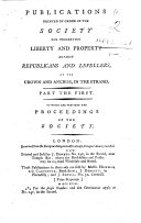 Publications printed by order of the Society for preserving Liberty and Property against Republicans and Levellers     To which are prefixed the proceedings of the Society
