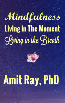 Mindfulness: Living in the Moment Living in the Breath