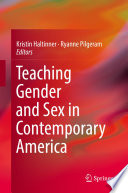 """Teaching Gender and Sex in Contemporary America"" by Kristin Haltinner, Ryanne Pilgeram"