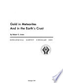 Gold In Meteorites And In The Earth S Crust Book PDF