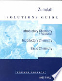 Solutions Guide, Introductory Chemistry, a Foundation, Introductory Chemistry, Basic Chemistry, Fourth Edition, Zumdahl