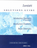 Solutions Guide  Introductory Chemistry  a Foundation  Introductory Chemistry  Basic Chemistry  Fourth Edition  Zumdahl