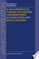 A Mathematical Theory of Design  Foundations  Algorithms and Applications