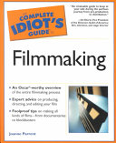The Complete Idiot s Guide to Filmmaking Book