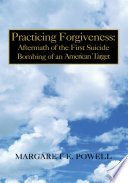 Practicing Forgiveness  Aftermath of the First Suicide Bombing of an American Target