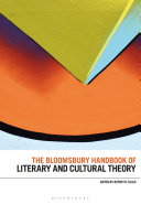 The Bloomsbury Handbook Of Literary And Cultural Theory