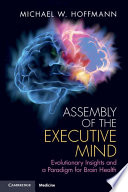 Assembly of the Executive Mind