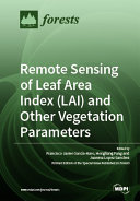 Remote Sensing of Leaf Area Index  LAI  and Other Vegetation Parameters