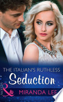 The Italian's Ruthless Seduction (Mills & Boon Modern) (Rich, Ruthless and Renowned, Book 1)