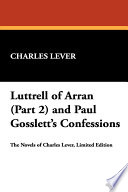 Luttrell of Arran (Part 2) and Paul Gosslett's Confessions
