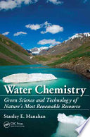 Water Chemistry  : Green Science and Technology of Nature's Most Renewable Resource