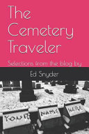 The Cemetery Traveler  Selections from the Blog by