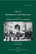 Iran, questions et connaissances: Périodes médiévale et moderne
