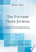 The Foundry Trade Journal, Vol. 26