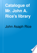Catalogue of Mr  John A  Rice s Library