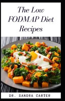 The Low Fodmap Diet Recipes Book