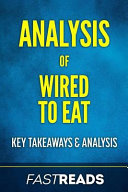 Analysis of Wired to Eat Book
