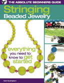 The Absolute Beginners Guide  Stringing Beaded Jewelry