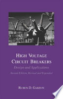 High Voltage Circuit Breakers: Design and Applications - Ruben D