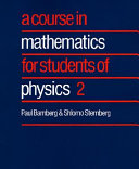 A Course in Mathematics for Students of Physics  Volume 2