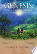 """Genesis: Your Journey Home"" by Terry L. Newbegin, Jean Tinder, Anthony Cradic"