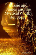 Cassie and James and the Mystical Whitby Jet Stone