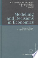 Modelling and Decisions in Economics  : Essays in Honor of Franz Ferschl